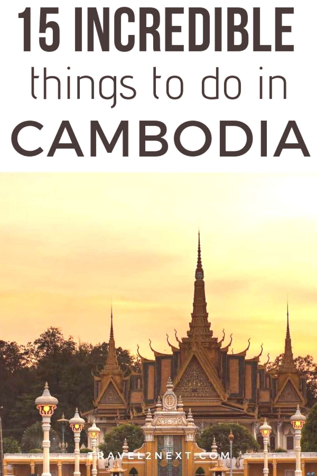 15 incredible things to do in Cambodia 15 incredible things to do in Cambodia. Exploring the Royal