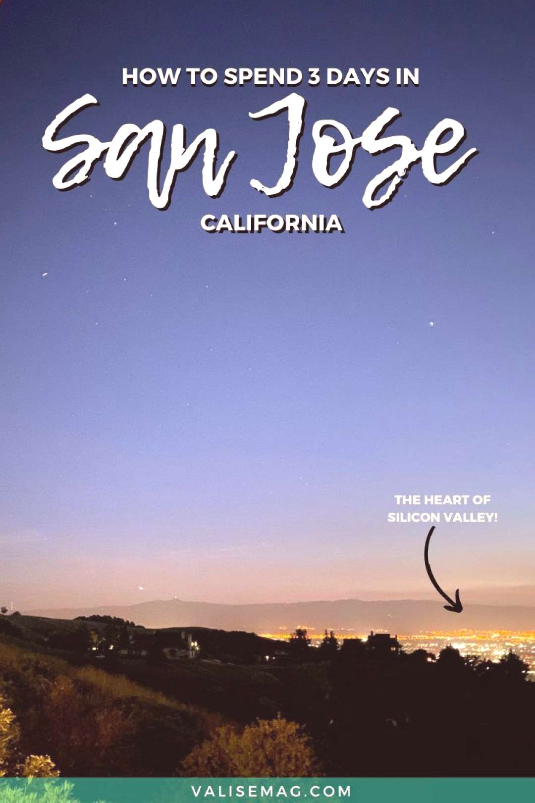 3 Days in San Jose A South Bay Weekend Getaway How to visit San Jose, California – all the best