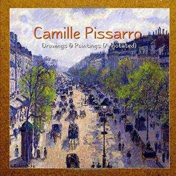 Camille Pissarro Drawings amp Paintings (Annotated)