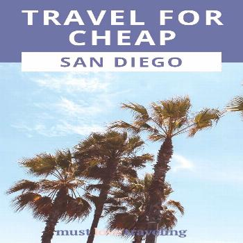 Travel for Cheap: San Diego How to see San Diego on a budget.