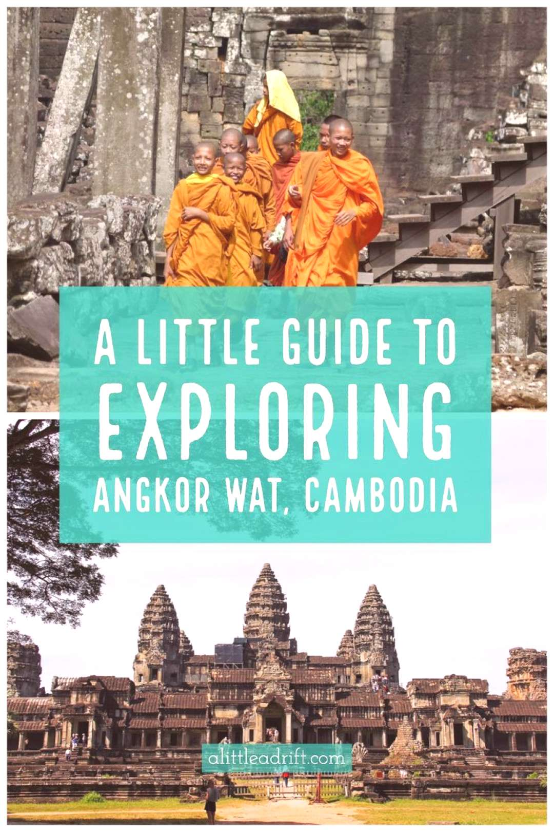 A Little Exploring… The History and Fun of Visiting Angkor Wat, Cambodia A little guide to explor