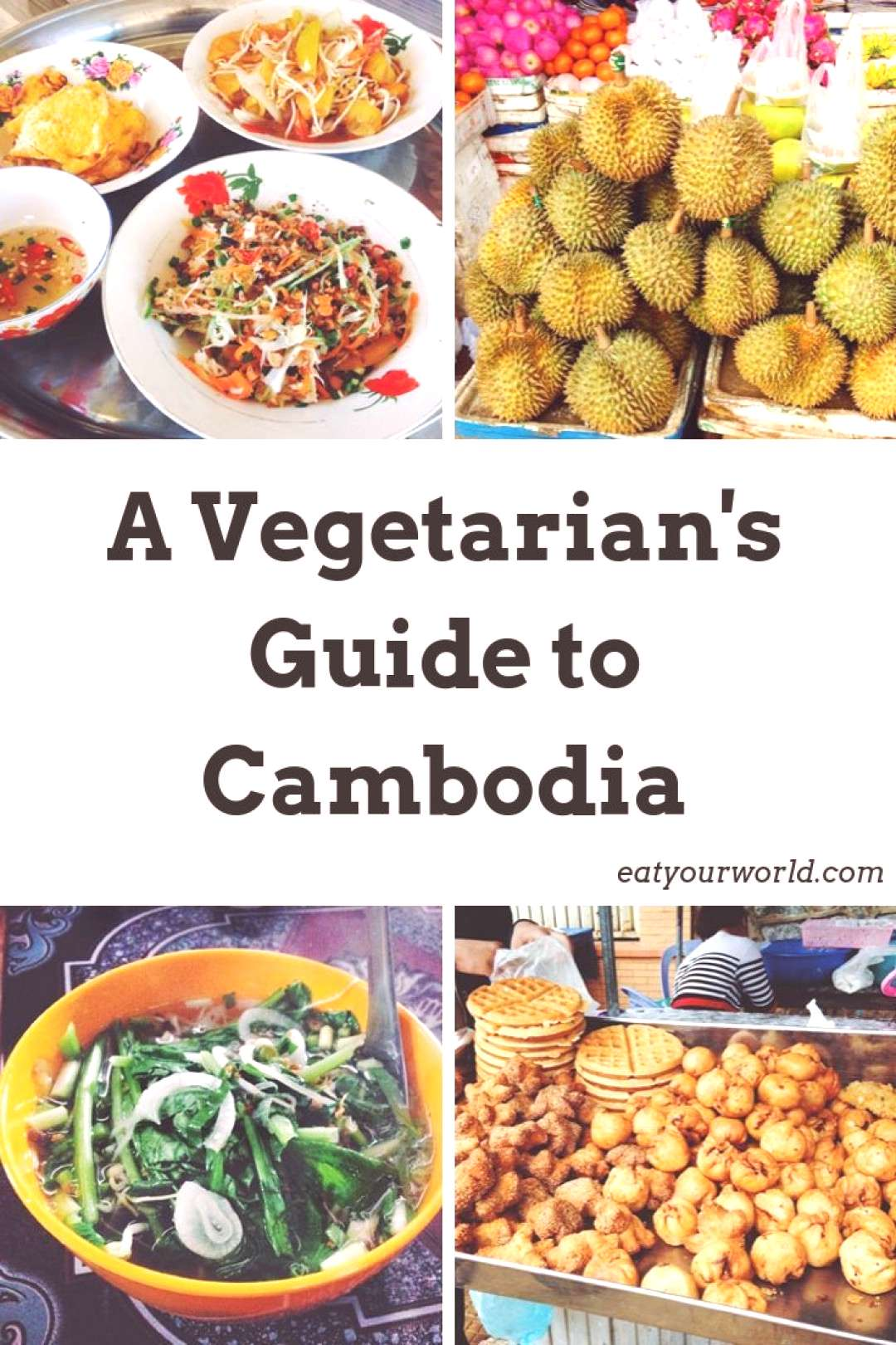 A Vegetarians Guide to Cambodia (Updated) - Vegetarian Foods in Cambodia | Eat Your World Blog A V