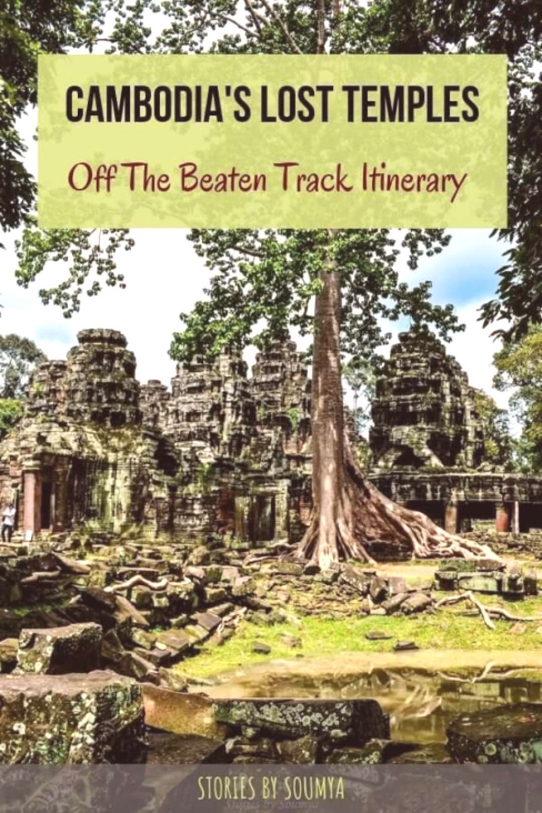 Cambodia Off The Beaten Track Tripping Beyond Angkor   Stories by Soumya