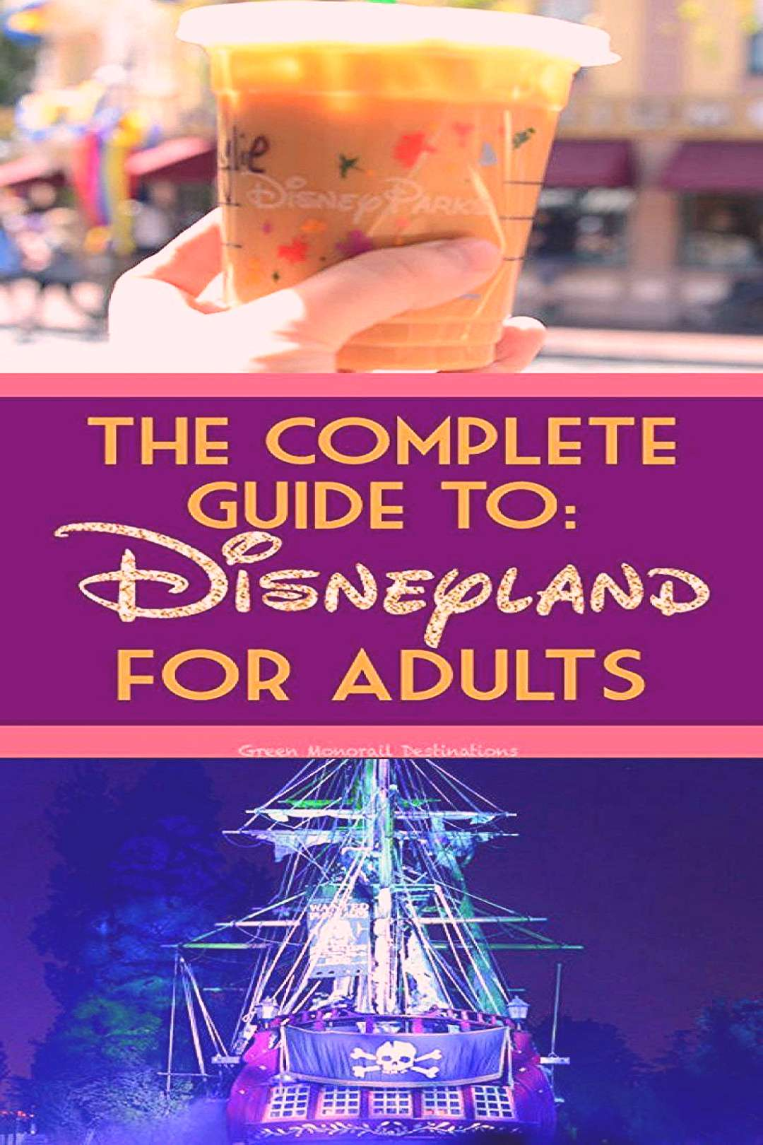 Disneyland is no longer just for kids! Heres a complete planning guide for visiting Disneyland as