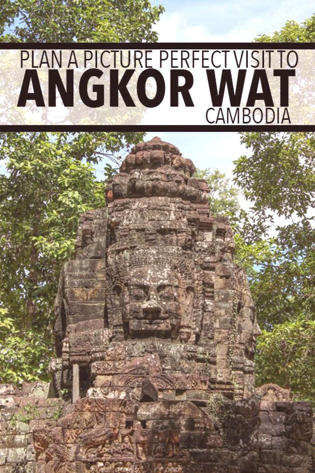 Plan A Picture Perfect Visit To Angkor Wat, Cambodia Plan A Picture Perfect Visit To Angkor Wat, Ca