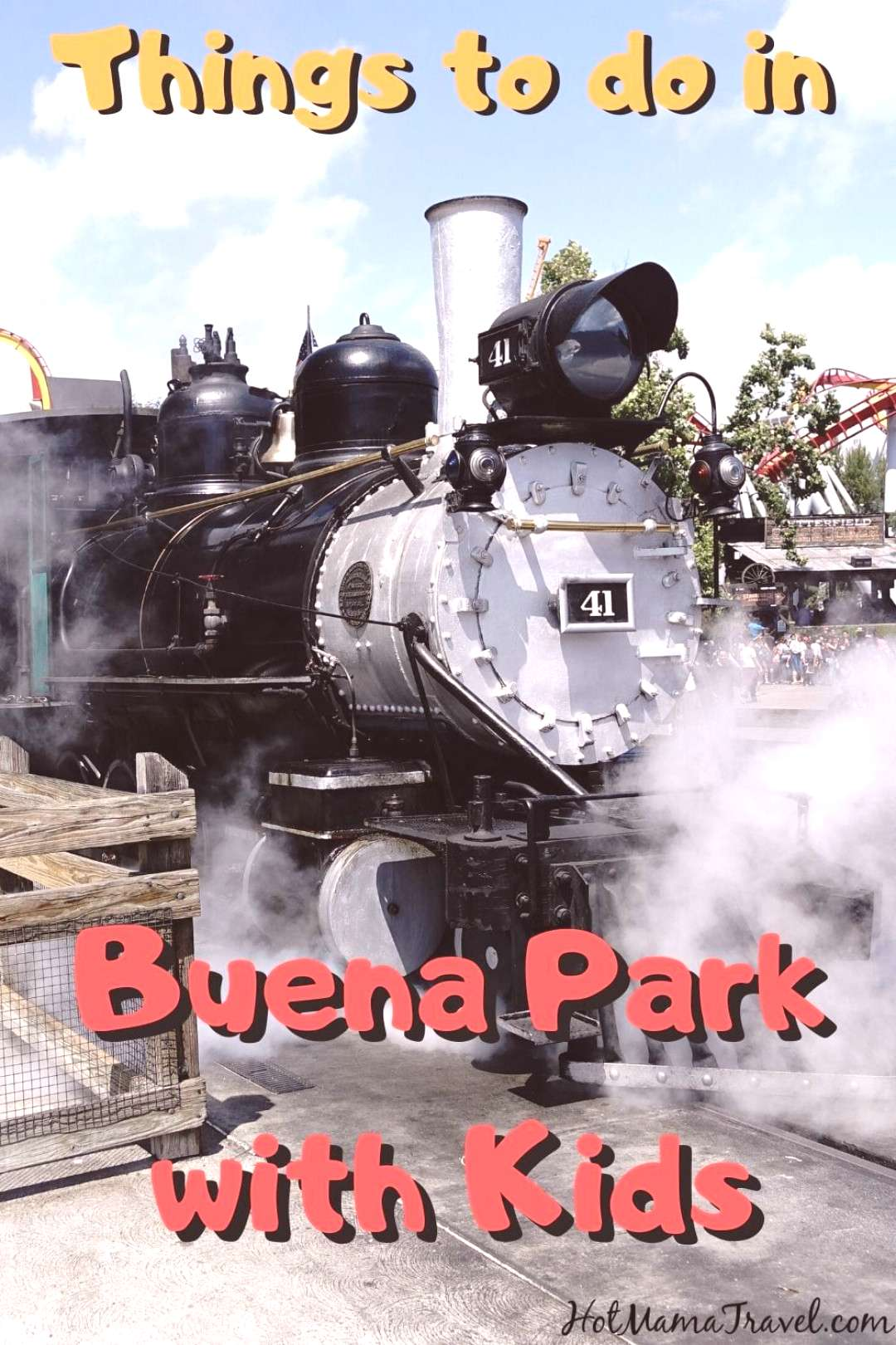 Top Things to do in Buena Park with kids - Where to Eat, Play amp Stay - HotMamaTravel Family guide a