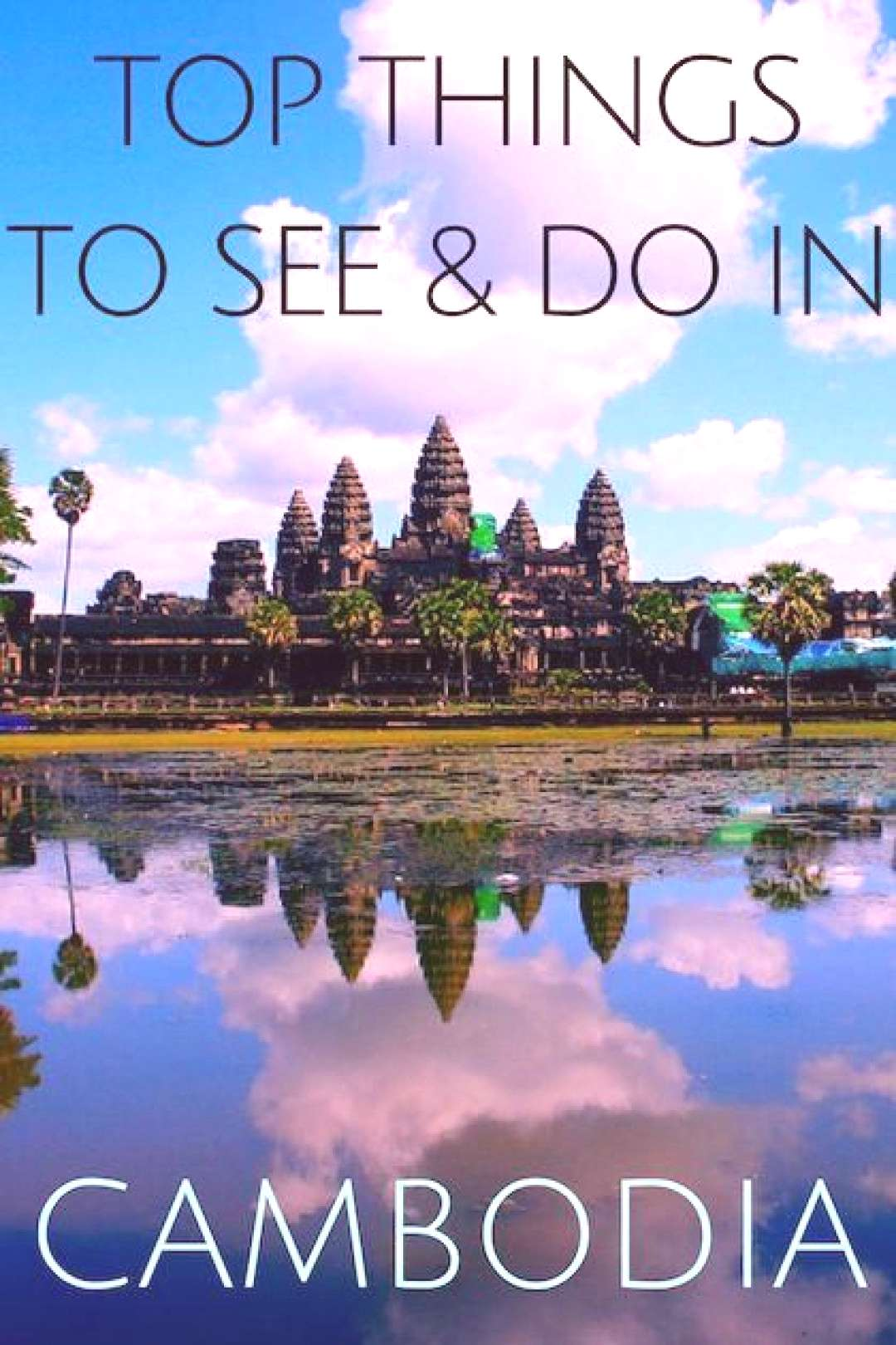 Top things to see and do in Cambodia | Cambodia Travel Guide | What to do in Cambodia There are so